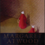 Margaret Atwood, The Handmaids Tale